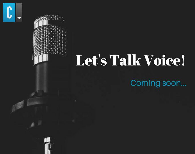 Lets talk voice! Coming Soon